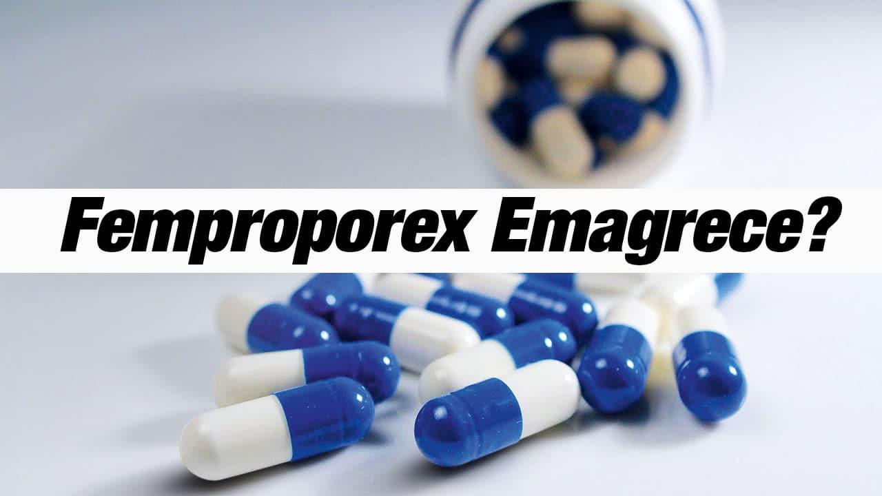 FEMPROPOREX EMAGRECE