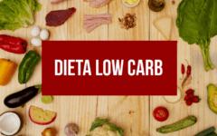 Dieta Low Carb: 7 Dicas para Começar a sua!